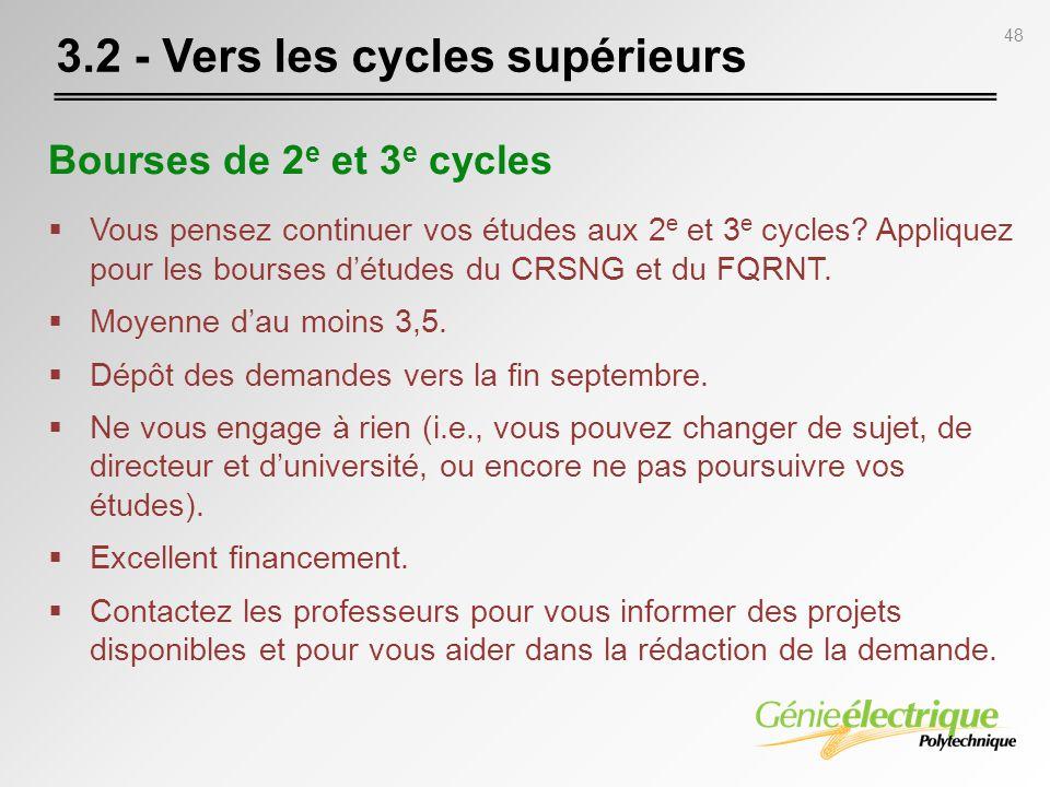 48 Bourses de 2 e et 3 e cycles Vous pensez continuer vos études aux 2 e et 3 e cycles? Appliquez pour les bourses détudes du CRSNG et du FQRNT. Moyen