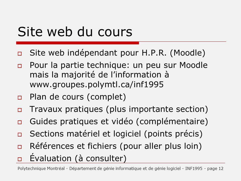 Site web du cours Site web indépendant pour H.P.R. (Moodle) Pour la partie technique: un peu sur Moodle mais la majorité de linformation à www.groupes