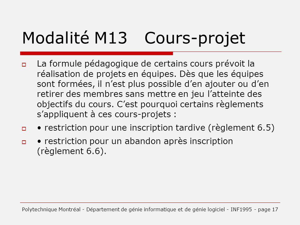 Modalité M13 Cours-projet La formule pédagogique de certains cours prévoit la réalisation de projets en équipes. Dès que les équipes sont formées, il