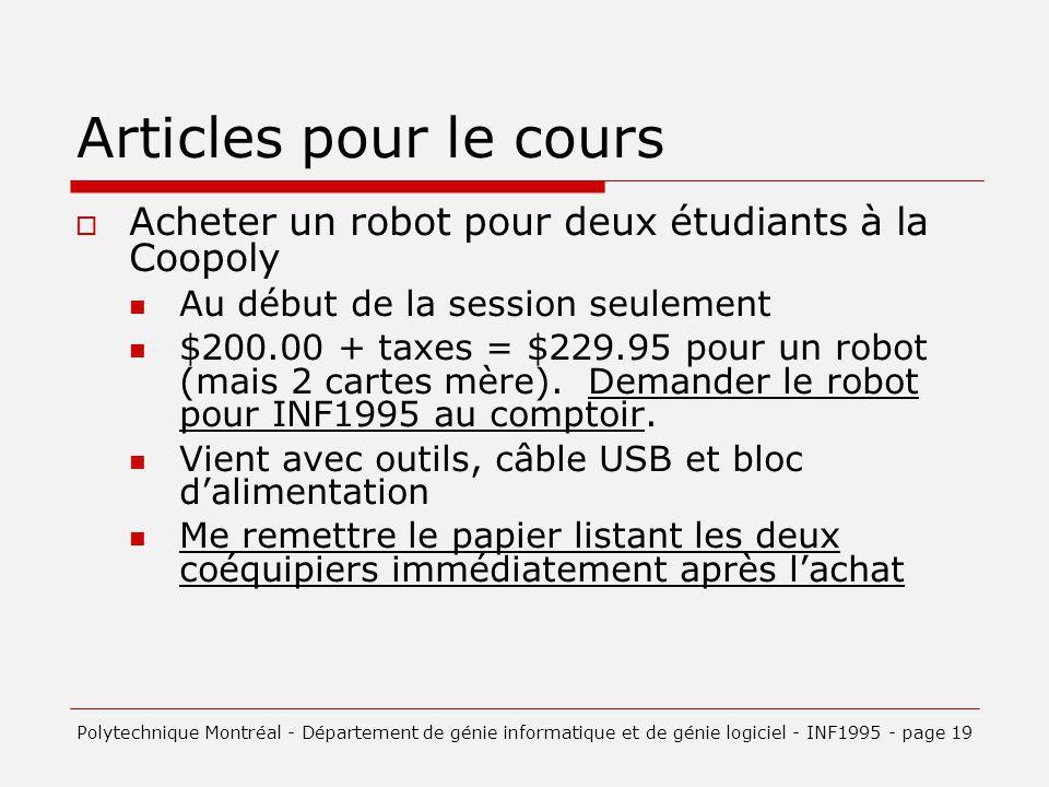 Articles pour le cours Acheter un robot pour deux étudiants à la Coopoly Au début de la session seulement $200.00 + taxes = $229.95 pour un robot (mais 2 cartes mère).