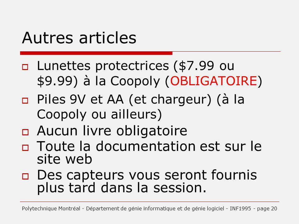 Autres articles Lunettes protectrices ($7.99 ou $9.99) à la Coopoly (OBLIGATOIRE) Piles 9V et AA (et chargeur) (à la Coopoly ou ailleurs) Aucun livre