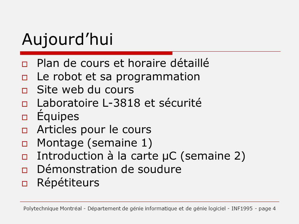 Aujourdhui Plan de cours et horaire détaillé Le robot et sa programmation Site web du cours Laboratoire L-3818 et sécurité Équipes Articles pour le co