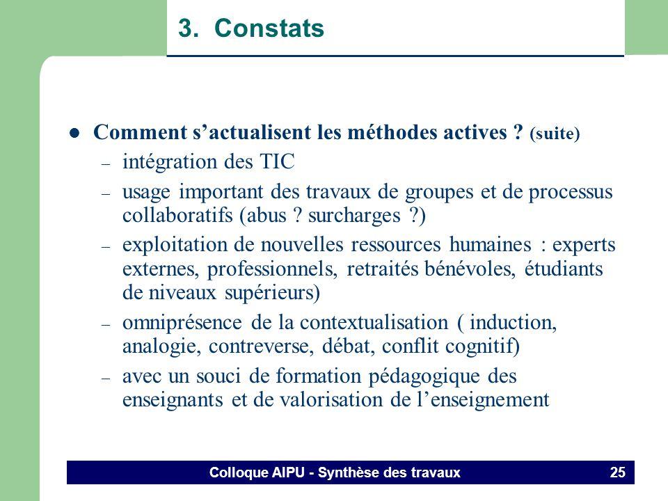 Colloque AIPU - Synthèse des travaux 24 3. Constats Comment sactualisent les méthodes actives ? (suite) – fondé sur un cadre théorique dominant (const