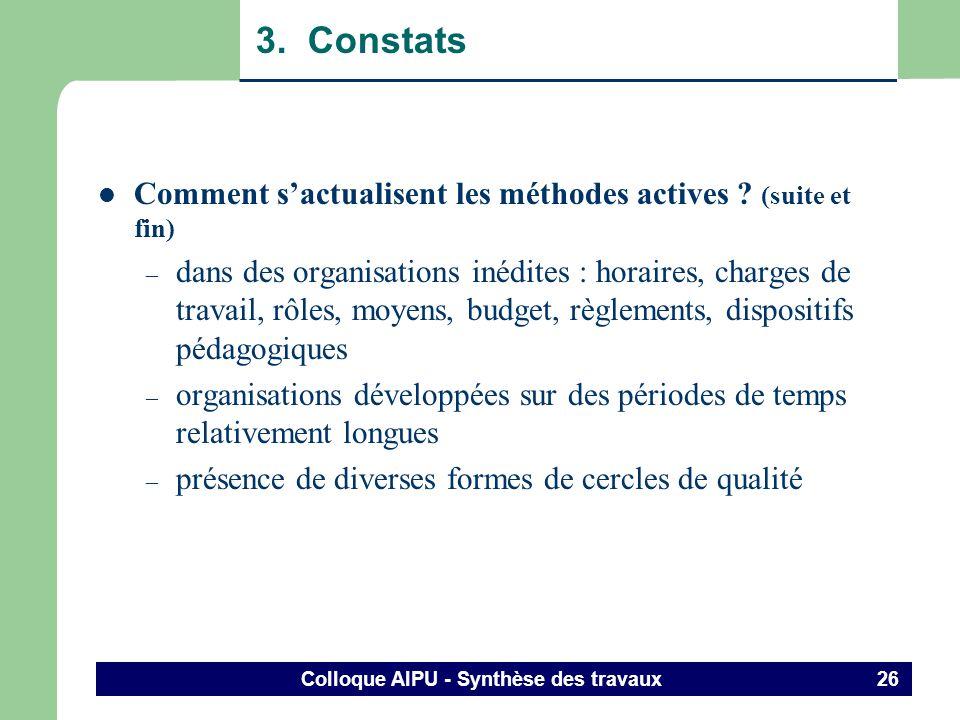 Colloque AIPU - Synthèse des travaux 25 3. Constats Comment sactualisent les méthodes actives ? (suite) – intégration des TIC – usage important des tr
