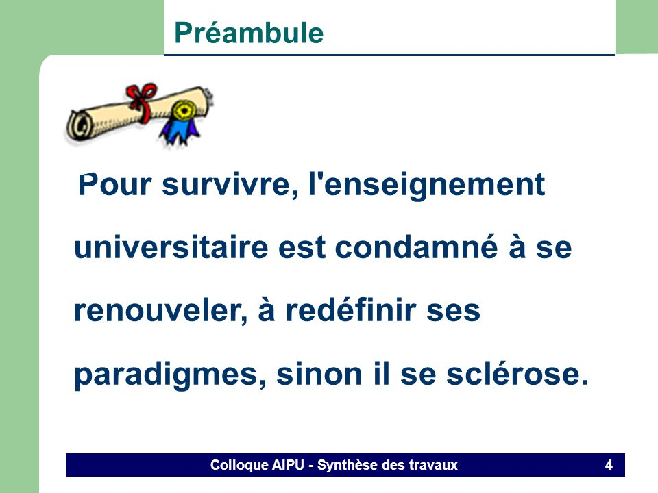 Colloque AIPU - Synthèse des travaux 3 Préambule «A relationship, I think, is like a shark it has to constantly move forward or it dies». Woody Allen
