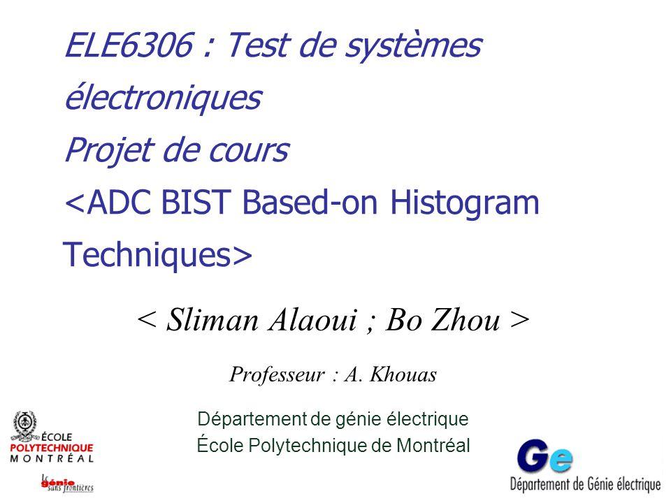 ELE6306 : Test de systèmes électroniques Projet de cours Professeur : A. Khouas Département de génie électrique École Polytechnique de Montréal