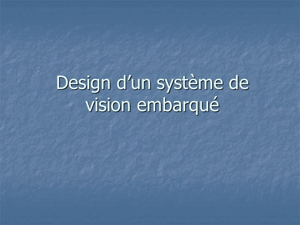 Design dun système de vision embarqué