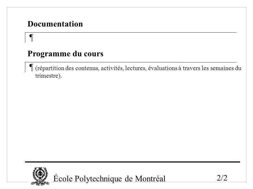 ¶ Documentation ¶ Programme du cours (répartition des contenus, activités, lectures, évaluations à travers les semaines du trimestre). École Polytechn