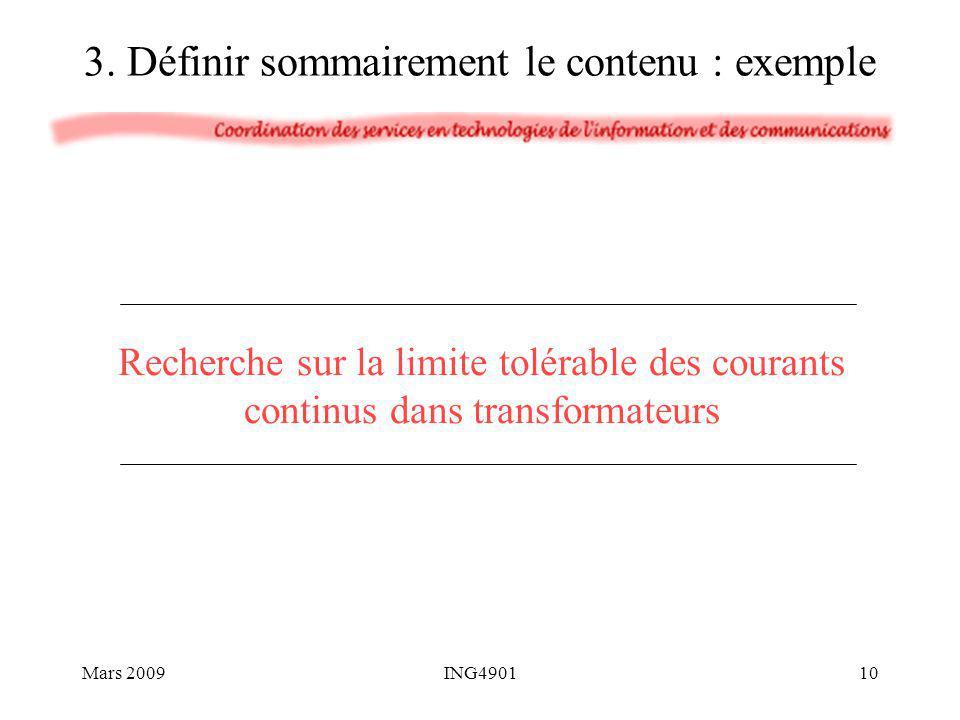3. Définir sommairement le contenu : exemple Recherche sur la limite tolérable des courants continus dans transformateurs Mars 200910ING4901