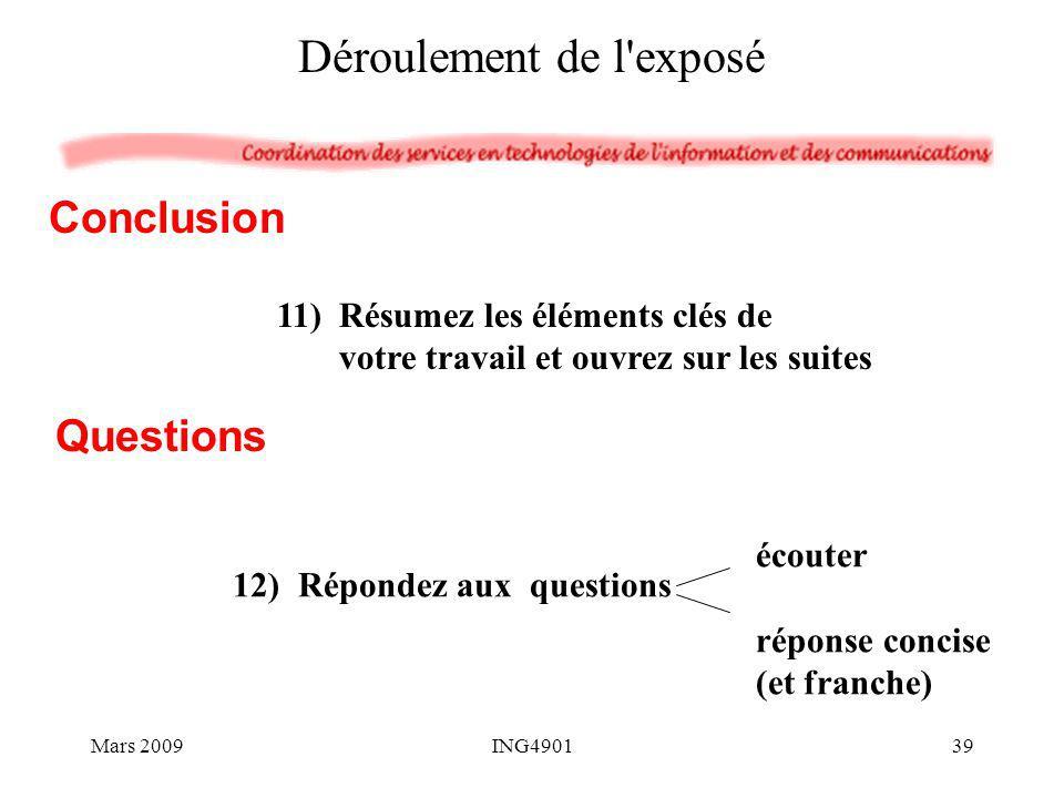 Déroulement de l'exposé 11) Résumez les éléments clés de votre travail et ouvrez sur les suites Conclusion écouter réponse concise (et franche) 12) Ré