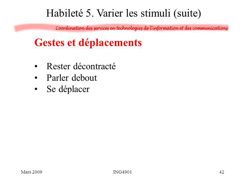 Gestes et déplacements Rester décontracté Parler debout Se déplacer Habileté 5. Varier les stimuli (suite) Mars 200942ING4901