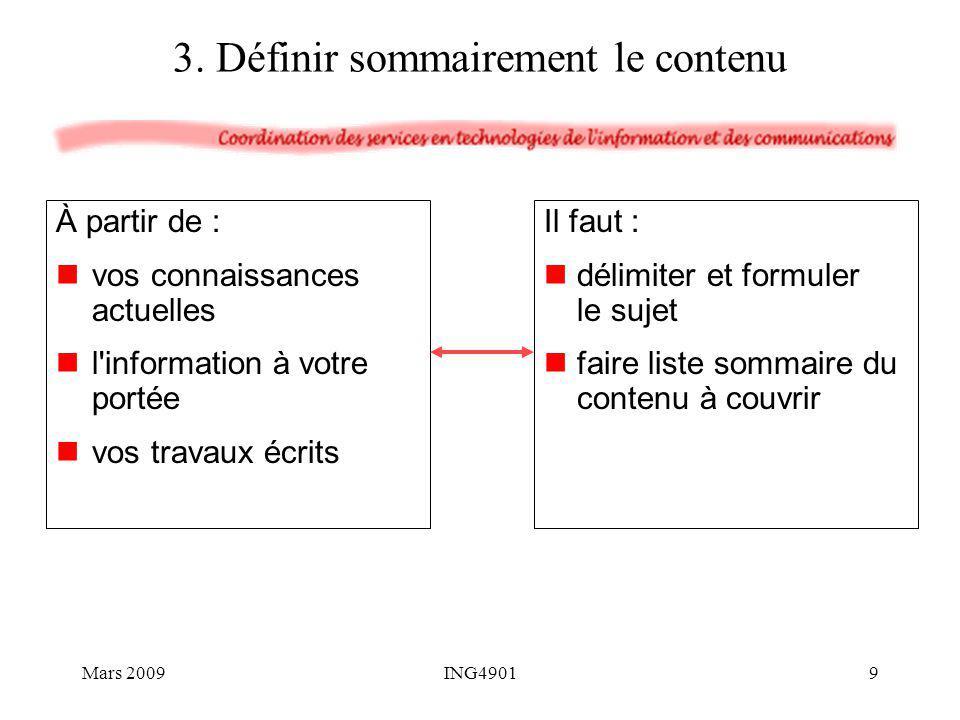 Préparer (9 étapes) Donner (7 habiletés de communication) Trois phases (S exercer) Mars 200930ING4901