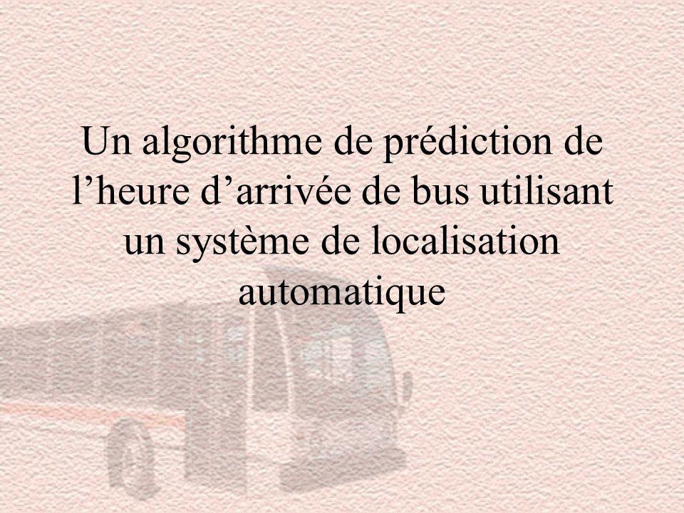 Un algorithme de prédiction de lheure darrivée de bus utilisant un système de localisation automatique