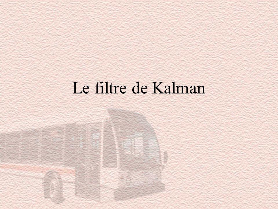 Le filtre de Kalman