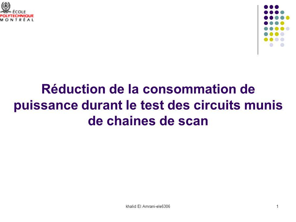 khalid El Amrani-ele63061 Réduction de la consommation de puissance durant le test des circuits munis de chaines de scan
