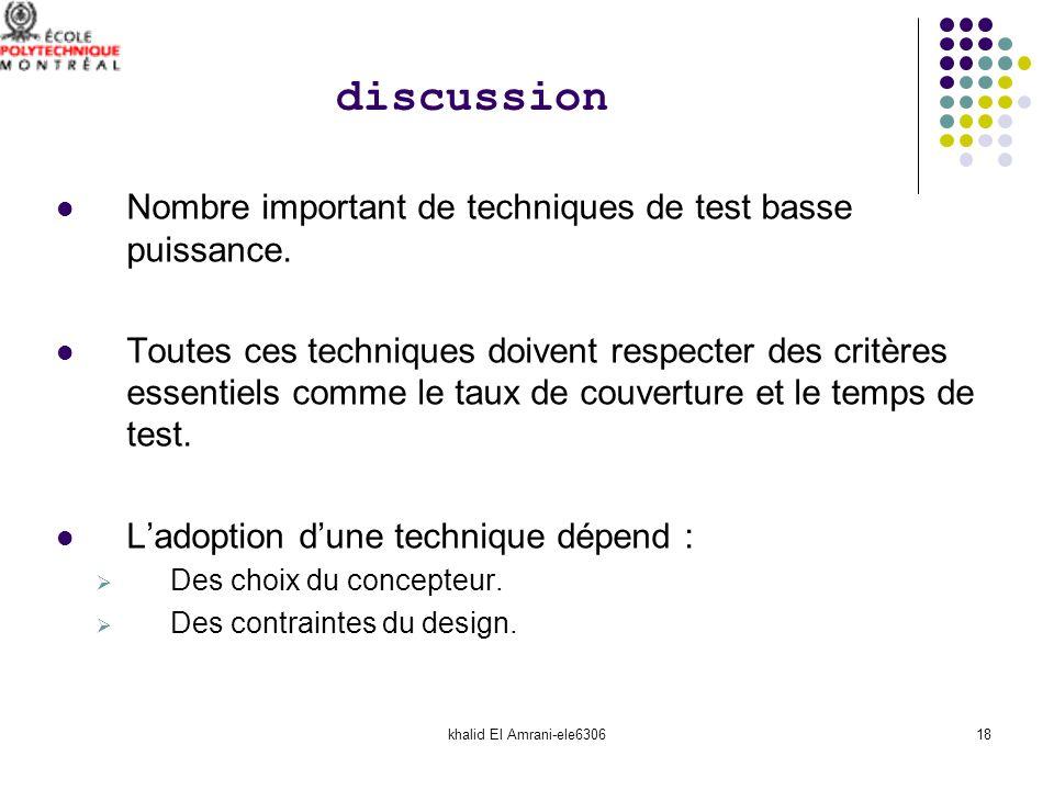 khalid El Amrani-ele630618 discussion Nombre important de techniques de test basse puissance. Toutes ces techniques doivent respecter des critères ess