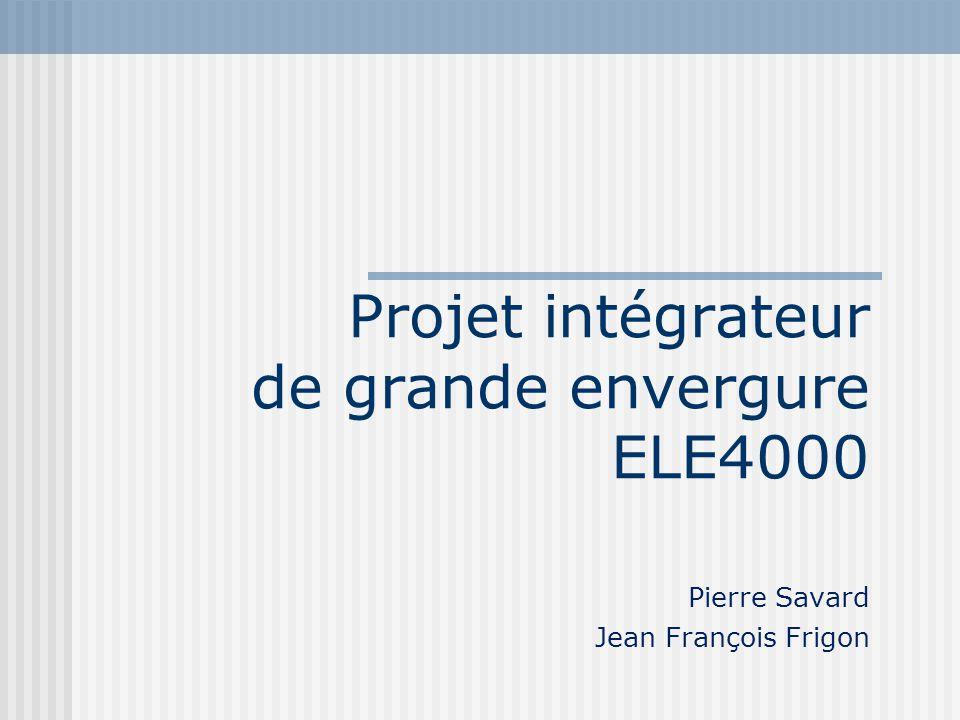 Projet intégrateur de grande envergure ELE4000 Pierre Savard Jean François Frigon