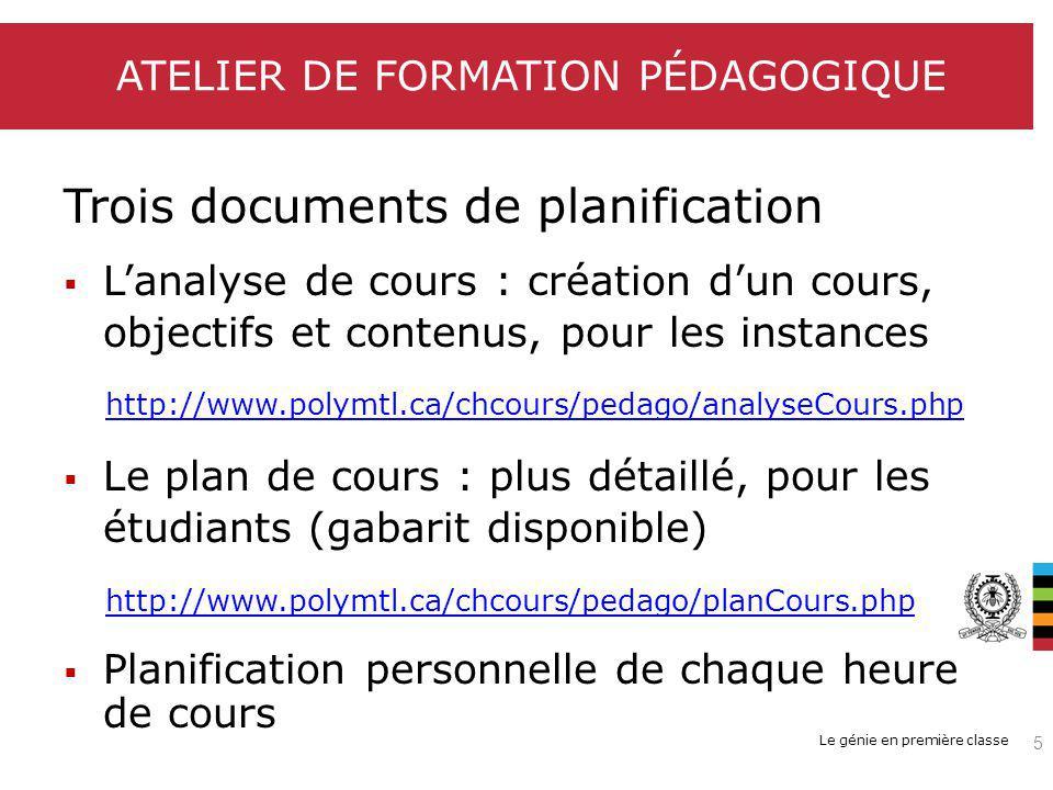 Le génie en première classe ATELIER DE FORMATION PÉDAGOGIQUE Trois documents de planification Lanalyse de cours : création dun cours, objectifs et con