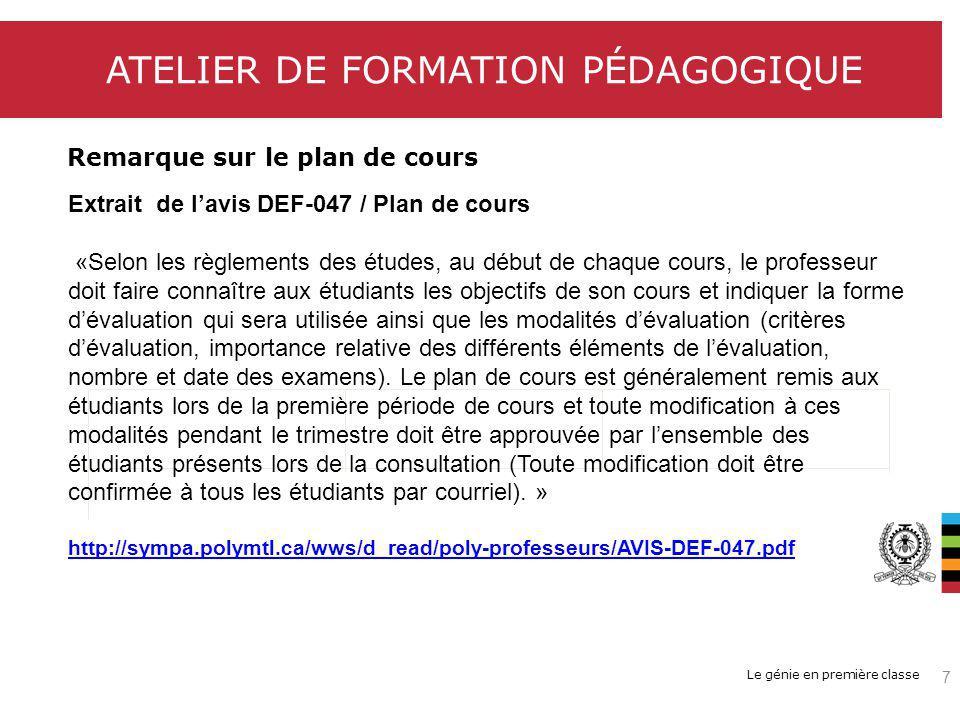 Le génie en première classe ATELIER DE FORMATION PÉDAGOGIQUE Remarque sur le plan de cours Extrait de lavis DEF-047 / Plan de cours «Selon les règleme
