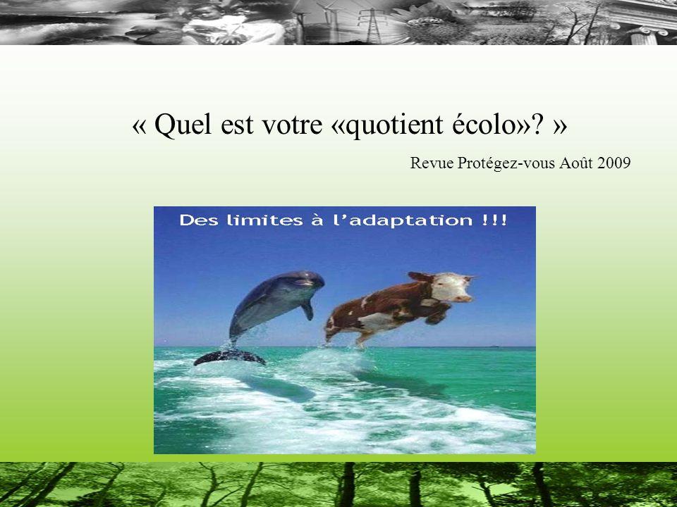 « Quel est votre «quotient écolo» » Revue Protégez-vous Août 2009