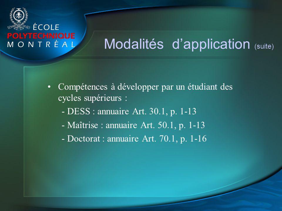 Modalités dapplication (suite) Compétences à développer par un étudiant des cycles supérieurs : - DESS : annuaire Art. 30.1, p. 1-13 - Maîtrise : annu