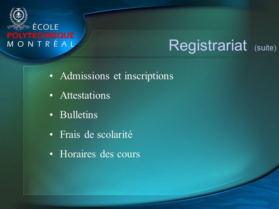 Registrariat (suite) Admissions et inscriptions Attestations Bulletins Frais de scolarité Horaires des cours