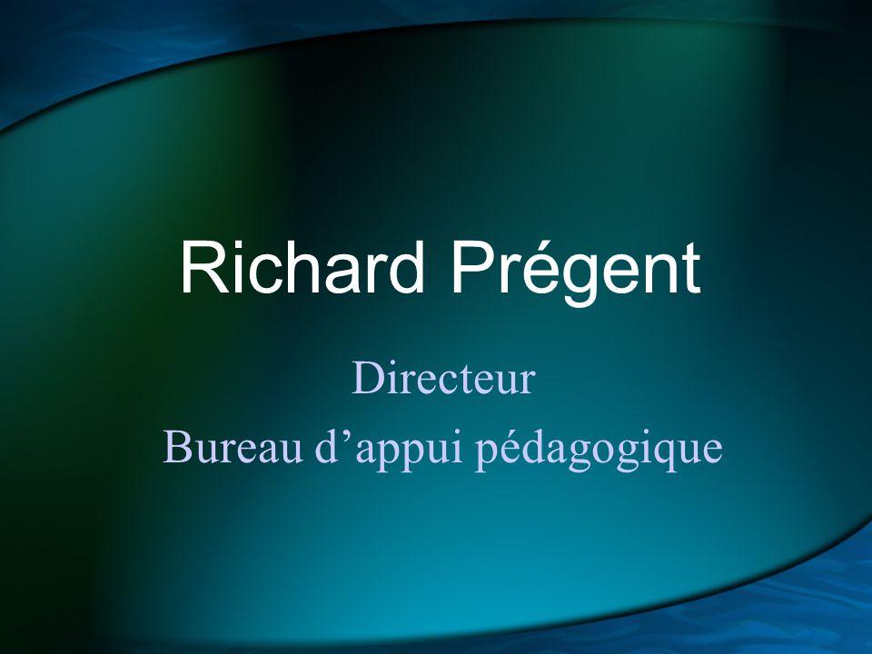 Richard Prégent Directeur Bureau dappui pédagogique