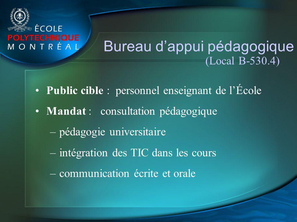Public cible : personnel enseignant de lÉcole Mandat : consultation pédagogique –pédagogie universitaire –intégration des TIC dans les cours –communic