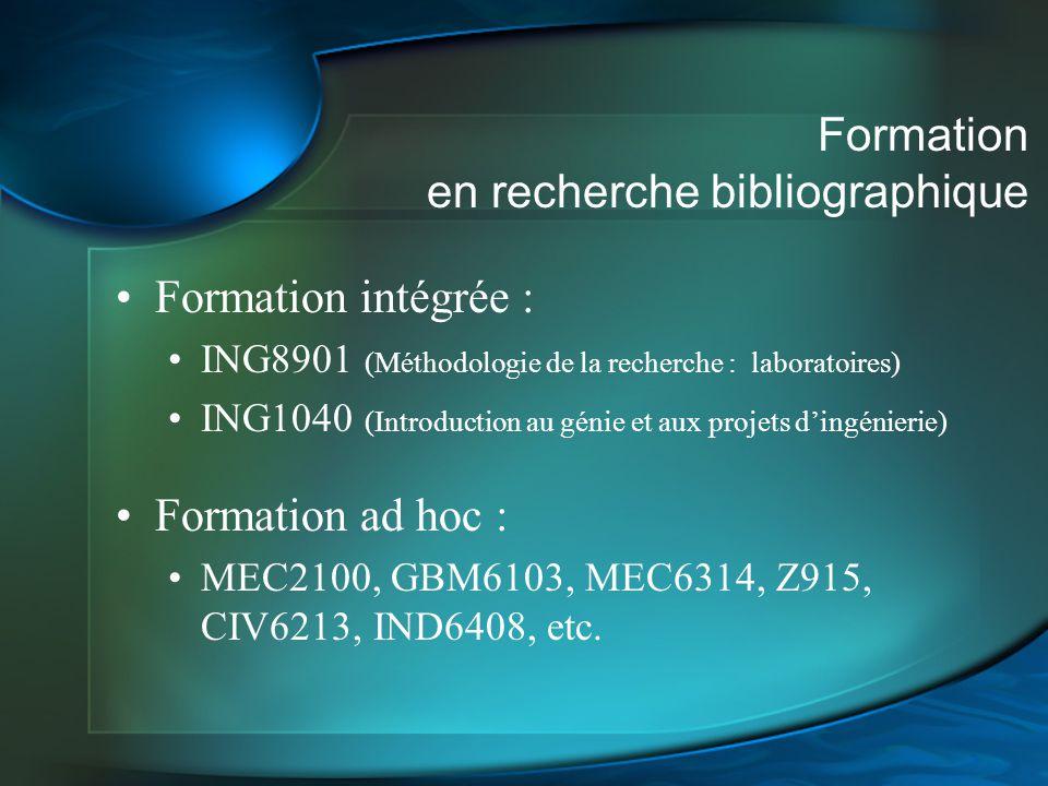 Formation en recherche bibliographique Formation intégrée : ING8901 (Méthodologie de la recherche : laboratoires) ING1040 (Introduction au génie et au