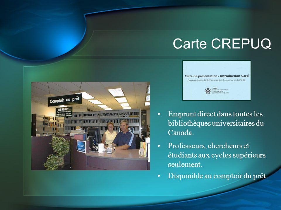 Carte CREPUQ Emprunt direct dans toutes les bibliothèques universitaires du Canada. Professeurs, chercheurs et étudiants aux cycles supérieurs seuleme