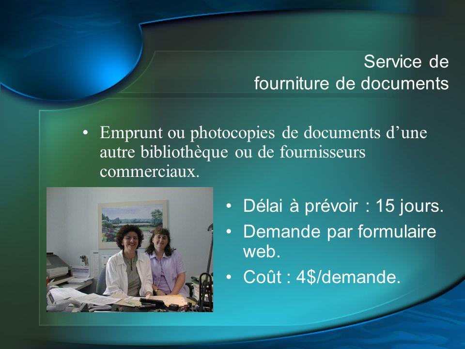 Service de fourniture de documents Emprunt ou photocopies de documents dune autre bibliothèque ou de fournisseurs commerciaux. Délai à prévoir : 15 jo