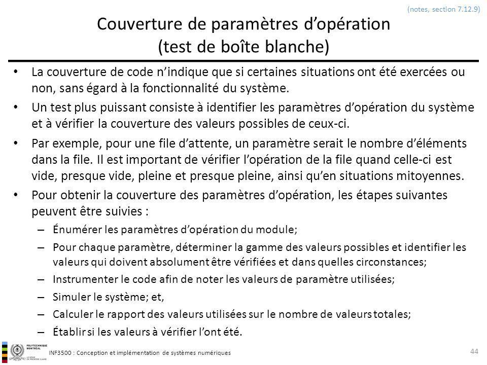 INF3500 : Conception et implémentation de systèmes numériques Couverture de paramètres dopération (test de boîte blanche) La couverture de code nindiq