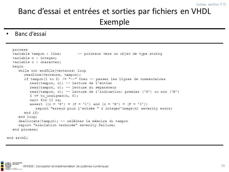 INF3500 : Conception et implémentation de systèmes numériques Banc dessai et entrées et sorties par fichiers en VHDL Exemple Banc dessai 56 (notes, se