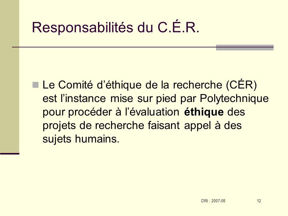 DRI : 2007-08 12 Responsabilités du C.É.R.