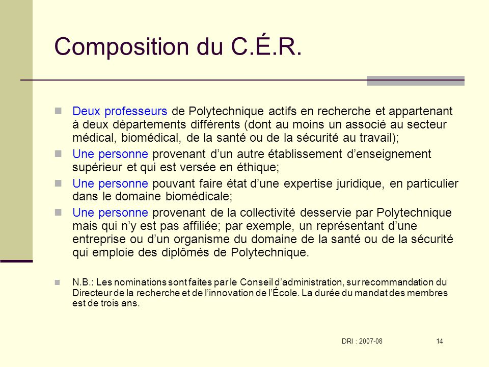 DRI : 2007-08 14 Composition du C.É.R.