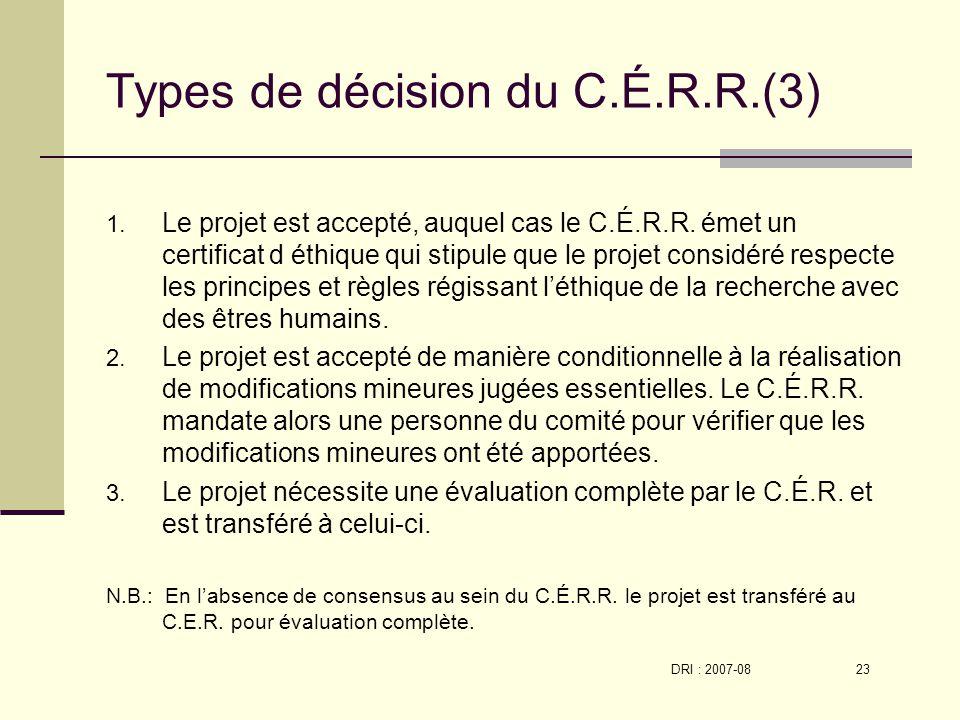 DRI : 2007-08 23 Types de décision du C.É.R.R.(3) 1.