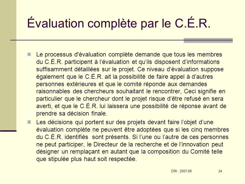 DRI : 2007-08 24 Évaluation complète par le C.É.R.