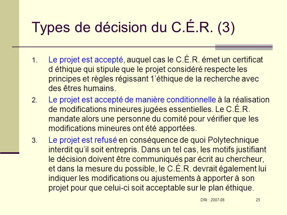 DRI : 2007-08 25 Types de décision du C.É.R. (3) 1.