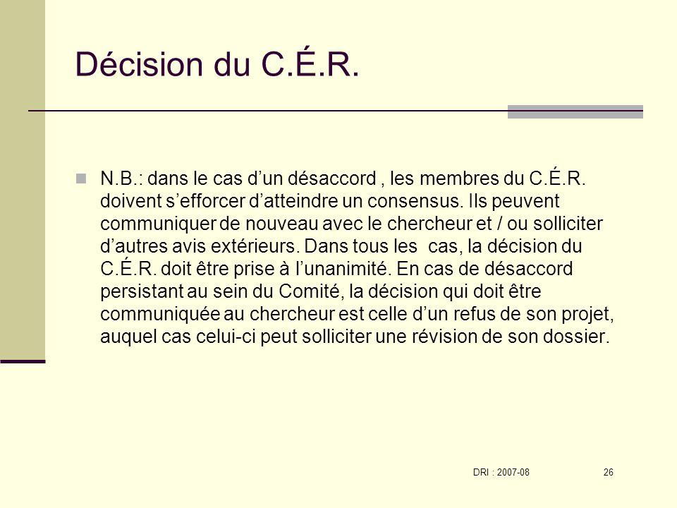 DRI : 2007-08 26 Décision du C.É.R. N.B.: dans le cas dun désaccord, les membres du C.É.R.