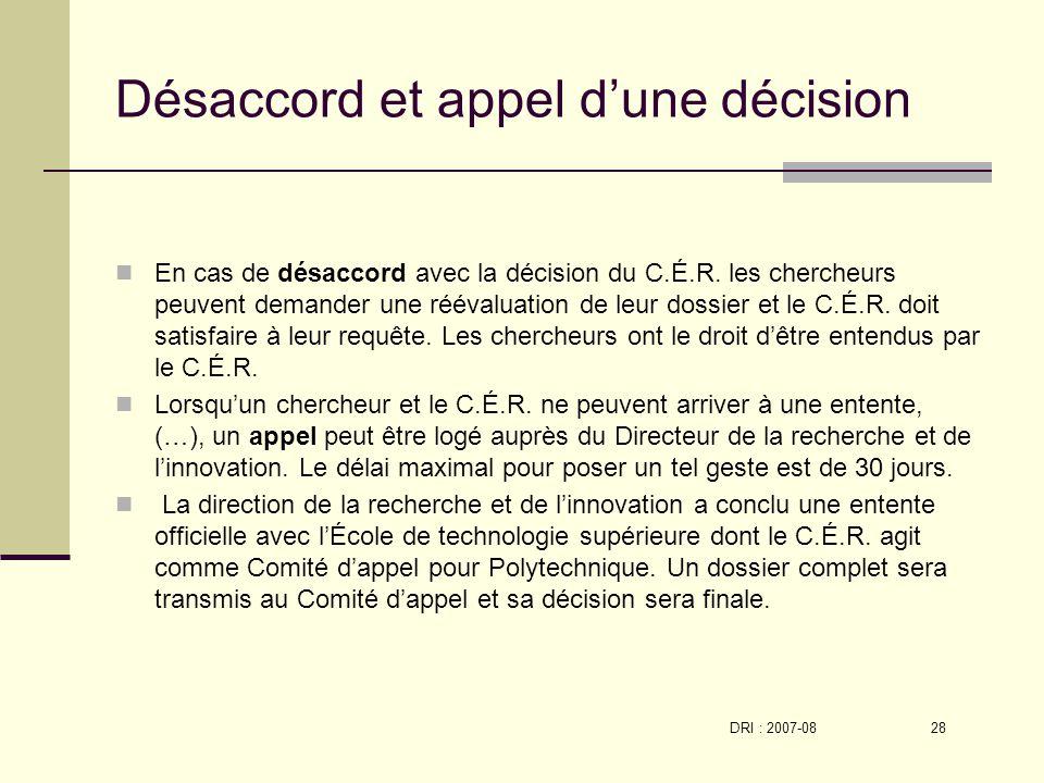 DRI : 2007-08 28 Désaccord et appel dune décision En cas de désaccord avec la décision du C.É.R.