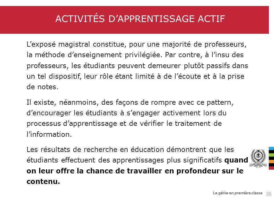 Le génie en première classe ACTIVITÉS DAPPRENTISSAGE ACTIF Lexposé magistral constitue, pour une majorité de professeurs, la méthode denseignement privilégiée.
