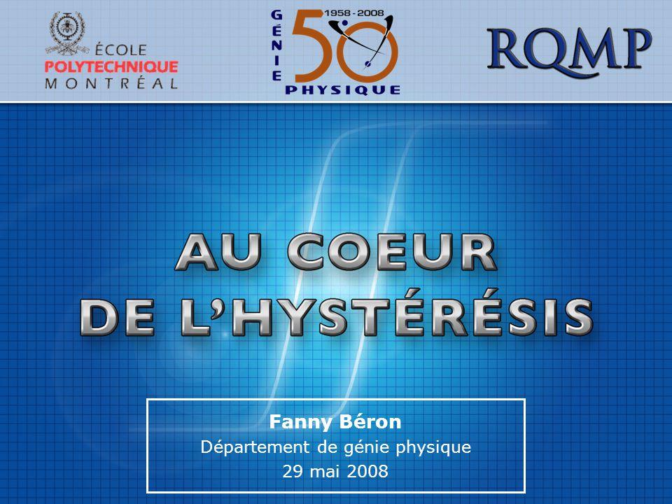 Fanny Béron Département de génie physique 29 mai 2008
