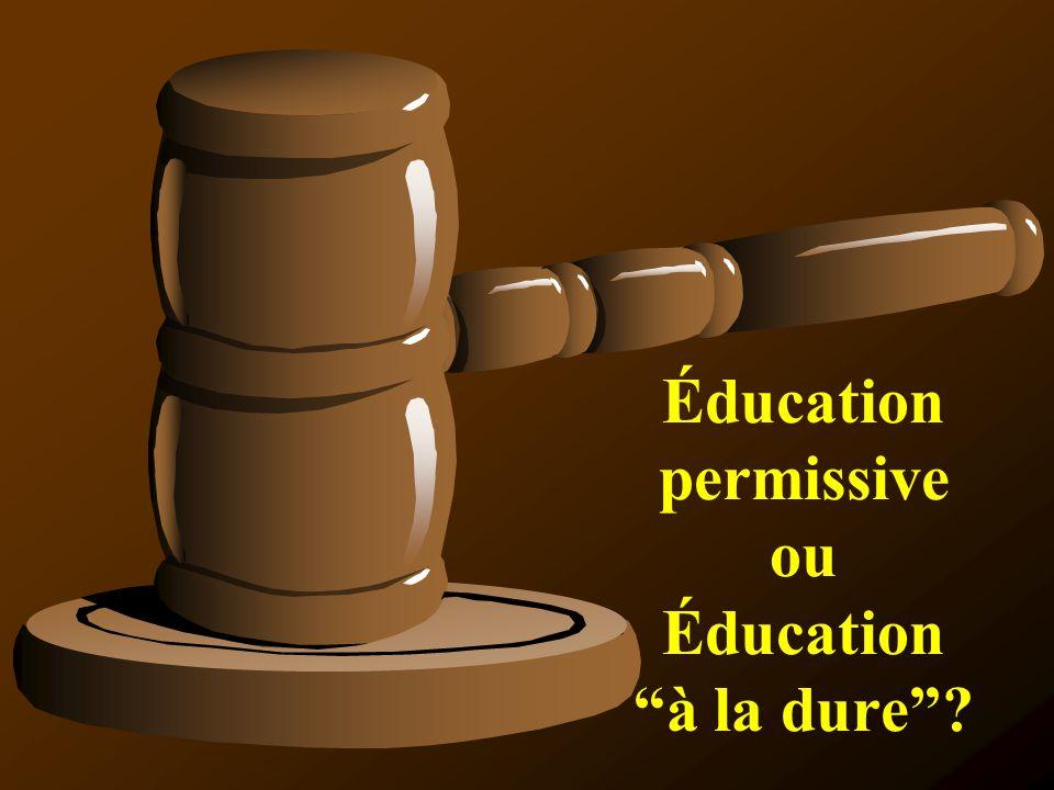 Éducation permissive ou Éducation à la dure?