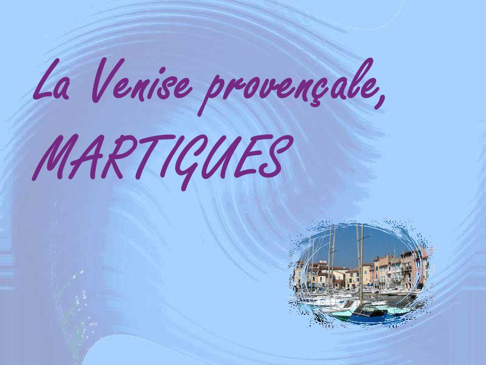 La Venise provençale, MARTIGUES