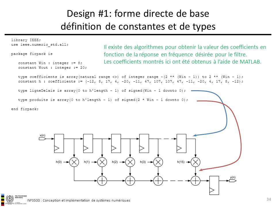 INF3500 : Conception et implémentation de systèmes numériques Design #1: forme directe de base définition de constantes et de types 34 library IEEE; u