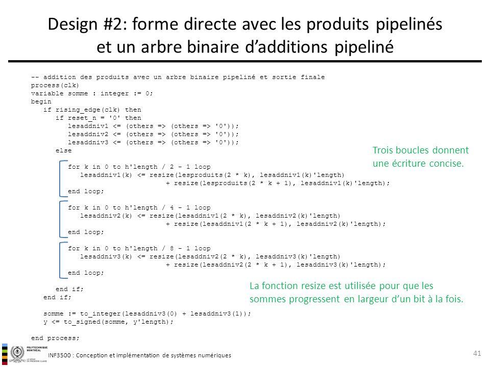 INF3500 : Conception et implémentation de systèmes numériques Design #2: forme directe avec les produits pipelinés et un arbre binaire dadditions pipe