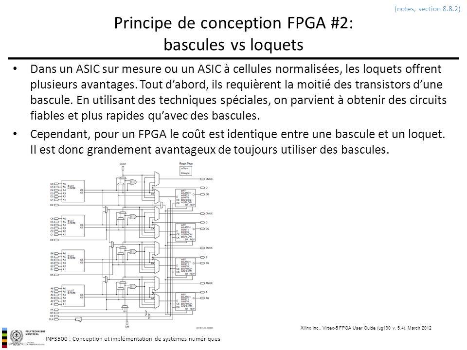 INF3500 : Conception et implémentation de systèmes numériques Principe de conception FPGA #2: bascules vs loquets Dans un ASIC sur mesure ou un ASIC à