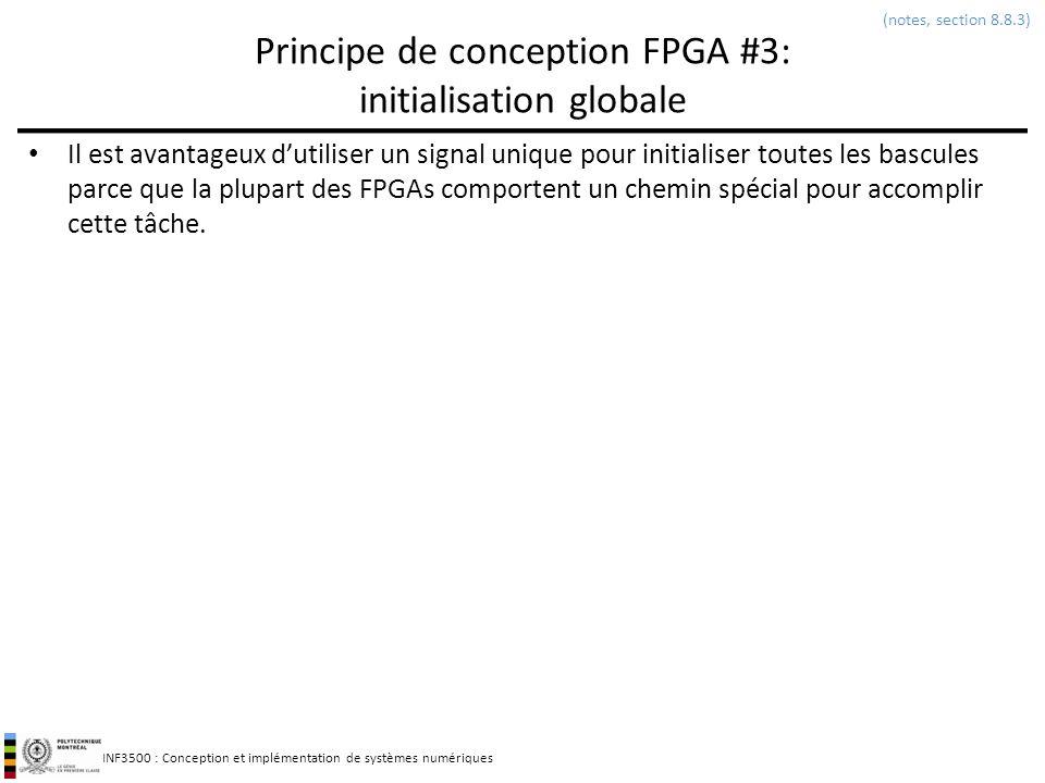 INF3500 : Conception et implémentation de systèmes numériques Principe de conception FPGA #3: initialisation globale Il est avantageux dutiliser un si