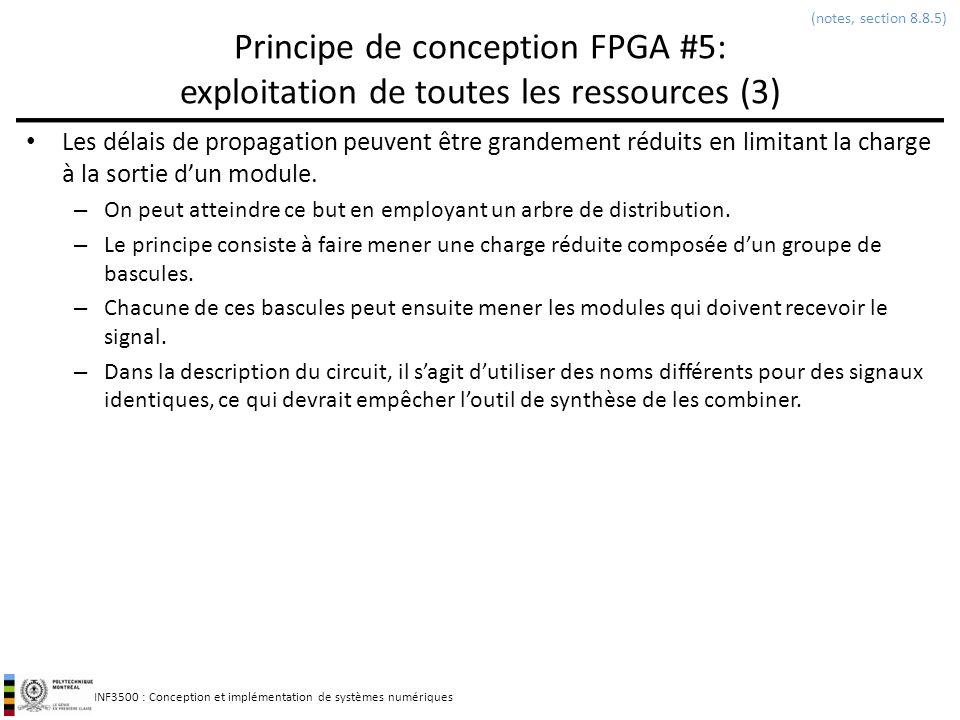 INF3500 : Conception et implémentation de systèmes numériques Principe de conception FPGA #5: exploitation de toutes les ressources (3) Les délais de