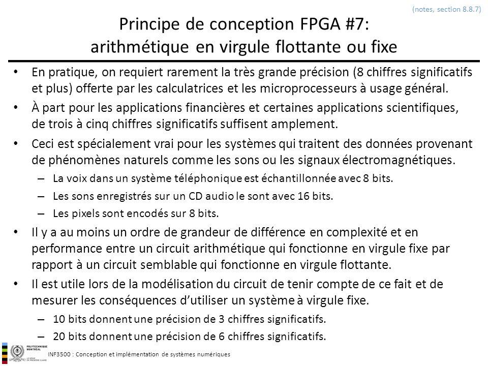 INF3500 : Conception et implémentation de systèmes numériques Principe de conception FPGA #7: arithmétique en virgule flottante ou fixe En pratique, o